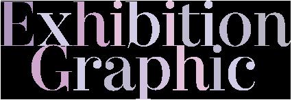 ExhibitionGraphic